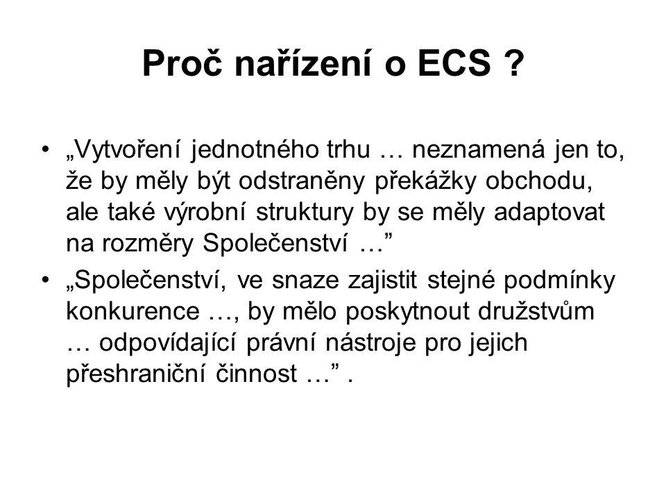 Hlavní charakteristiky ECS (1) Způsoby vytvoření ECS Na zelené louce pěti fyzickými osobami Fyzickými osobami a právnickými osobami Sloučením družstev z různých států Přeměnou stávajícího družstva