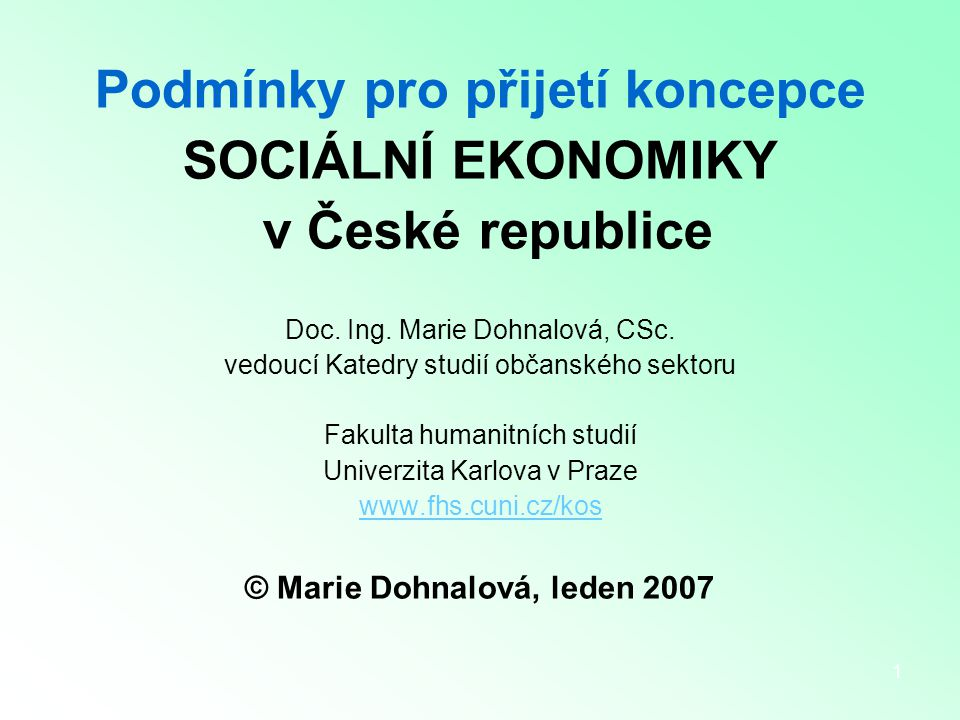 1 Podmínky pro přijetí koncepce SOCIÁLNÍ EKONOMIKY v České republice Doc.