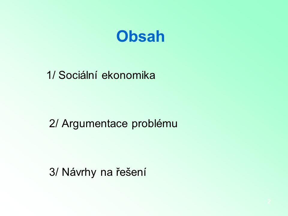 3 Třetí sektor: sociální ekonomika TRH TŘETÍ SEKTOR STÁT