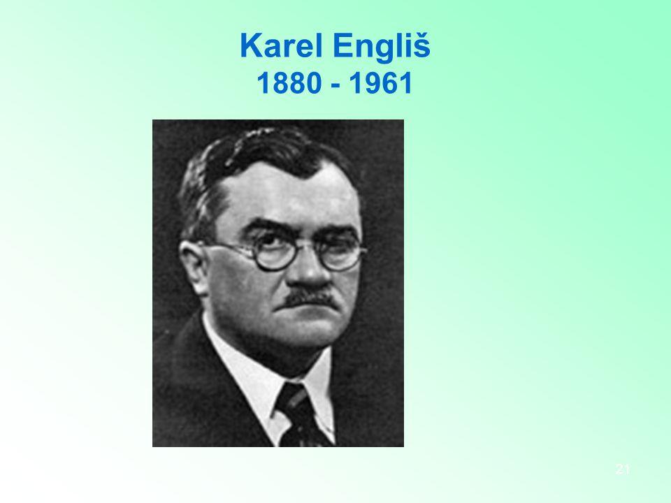 21 Karel Engliš 1880 - 1961