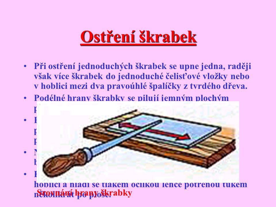Škrabky Parketová škrabka Parketovou škrabku používají podlaháři. Je větší a silnější než truhlářská škrabka a slouží k hoblování (začišťování) podlah