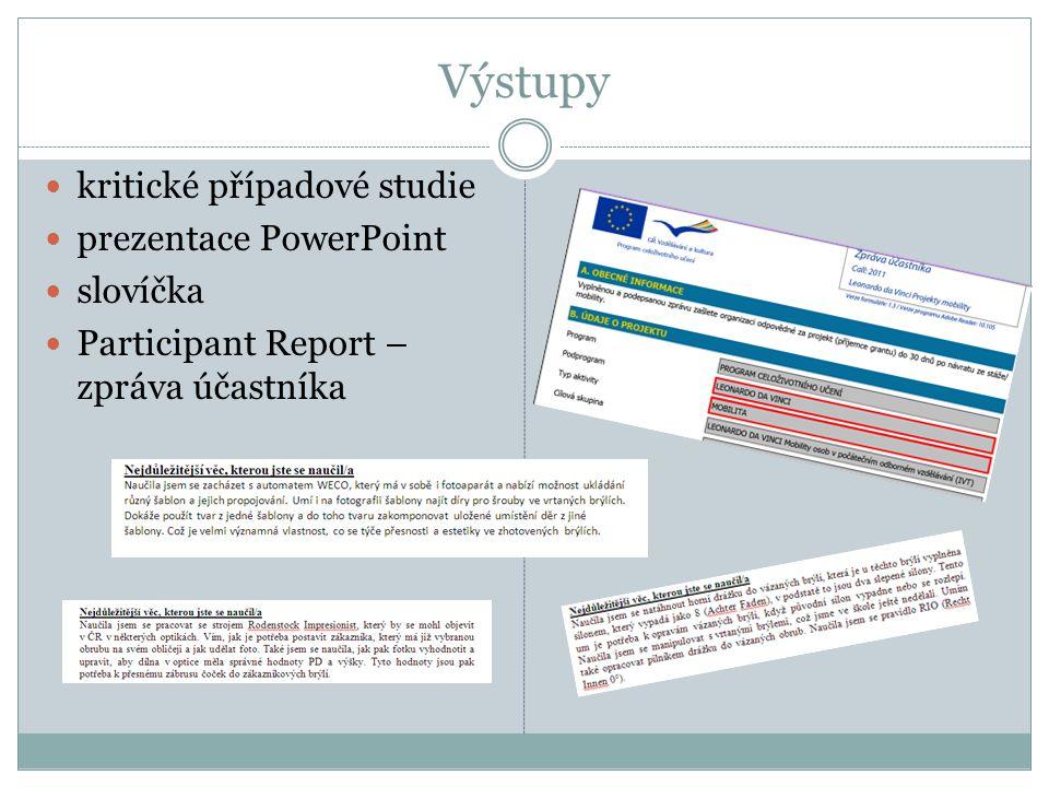 Výstupy kritické případové studie prezentace PowerPoint slovíčka Participant Report – zpráva účastníka