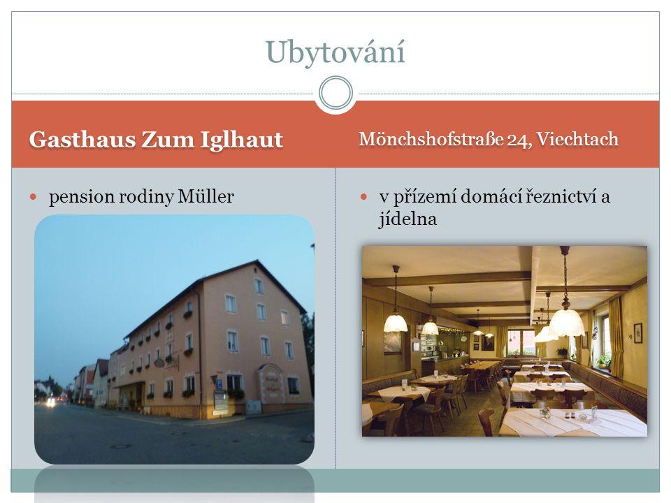 Gasthaus Zum Iglhaut Mönchshofstraße 24, Viechtach pension rodiny Müller v přízemí domácí řeznictví a jídelna Ubytování
