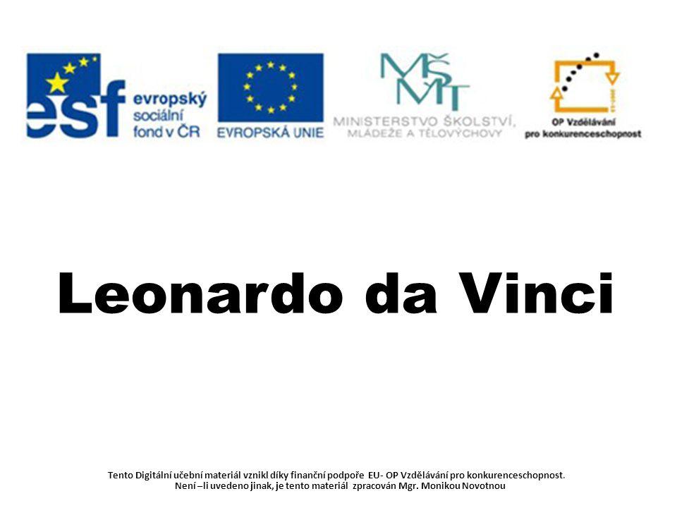 Leonardo da Vinci 14521519 Kdy se tento renesanční malíř narodil a kdy zemřel ?
