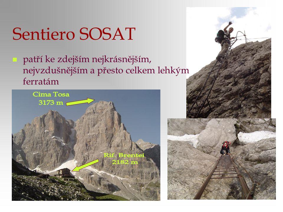 Sentiero SOSAT patří ke zdejším nejkrásnějším, nejvzdušnějším a přesto celkem lehkým ferratám