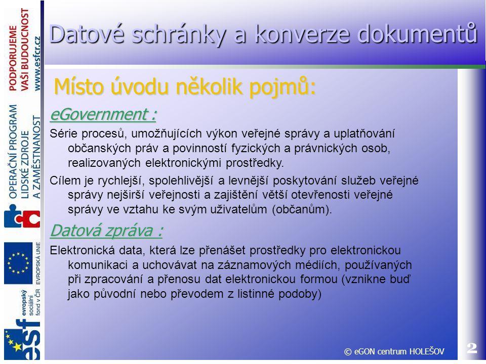 eGovernment : Série procesů, umožňujících výkon veřejné správy a uplatňování občanských práv a povinností fyzických a právnických osob, realizovaných