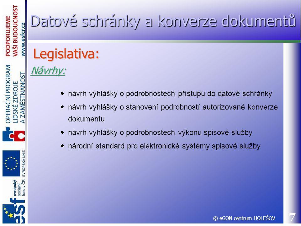8 Strategie aneb eGON ožívá: Vizi eGovernmentu české vlády si můžeme představit jako organismus, který je schopen existovat pouze tehdy, spojí-li se všechny jeho potřebné orgány a funkce dohromady.