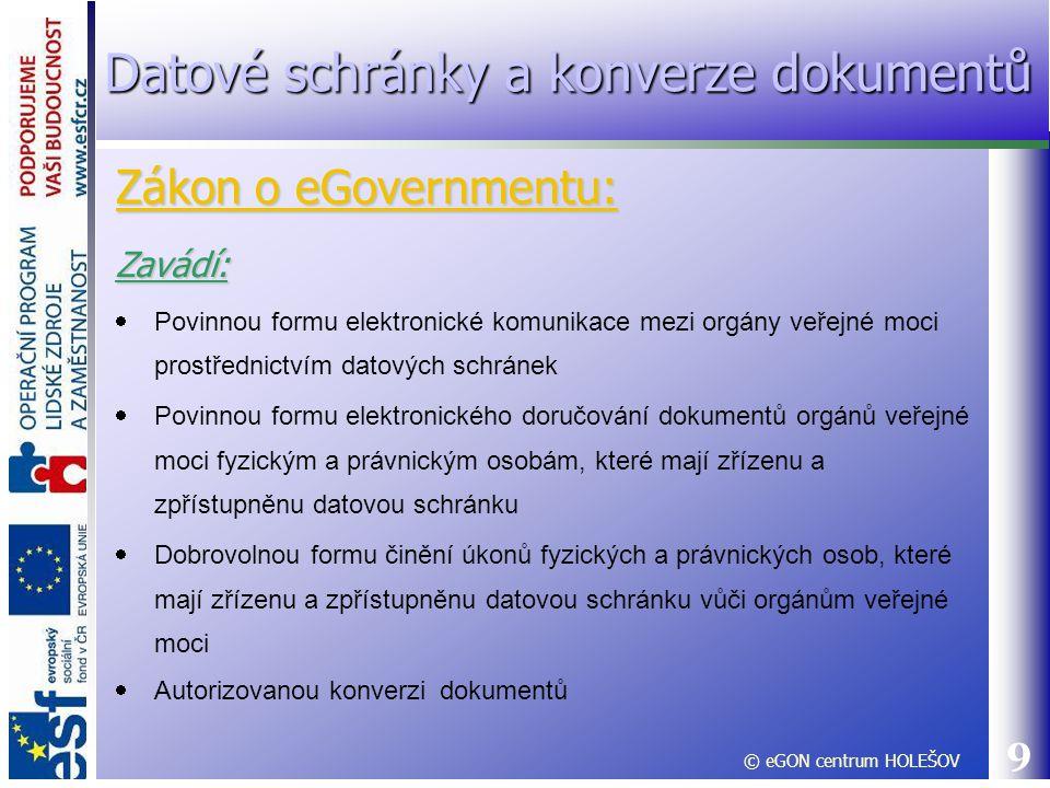 10 Východiska a řešené problémy:  Východiskem pro vznik zákona o eGovernmentu je digitalizace dokumentů.