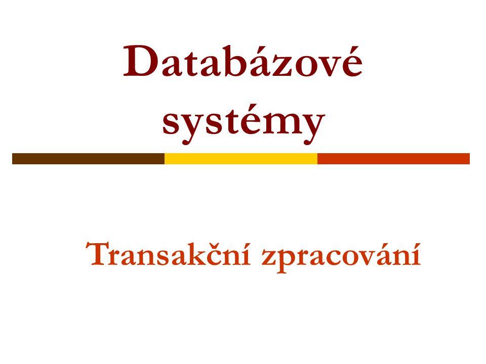 Transakce  transakce je posloupnost akcí T =  vykonání transakce může dostat databázi do (dočasně) nekonzistentního stavu, ale je zodpovědná za uvedení do konzistentního stavu před úspěšném ukončením (COMMIT) Příklad: Odečti z A (nějakého pole nějakého záznamu v nějaké tabulce) hodnotu 5 tak, aby A zůstala kladná.