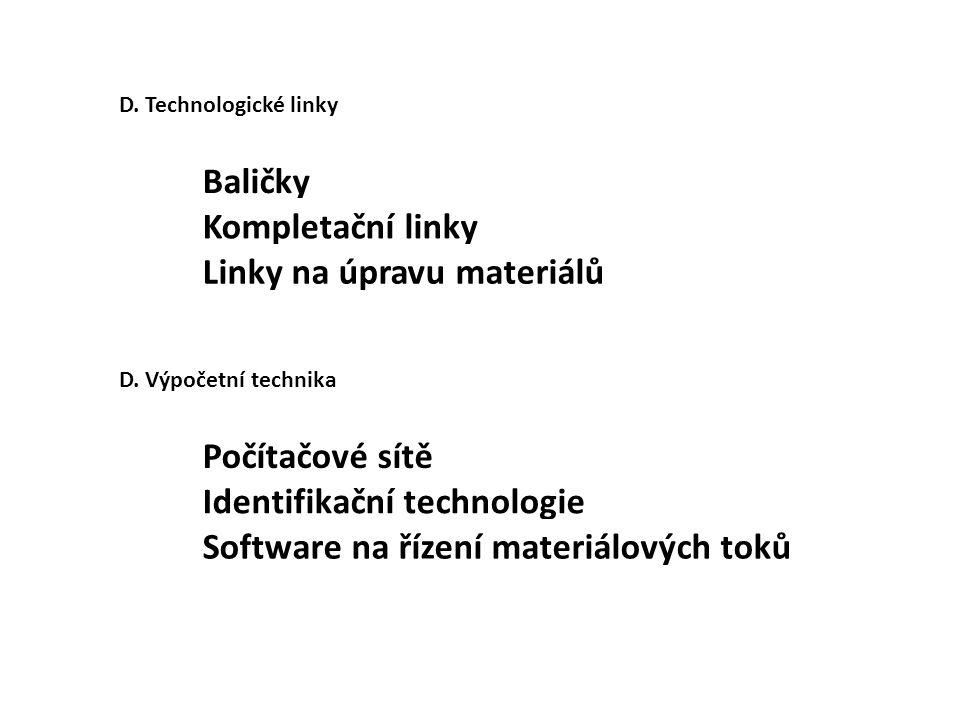 D. Technologické linky Baličky Kompletační linky Linky na úpravu materiálů D.