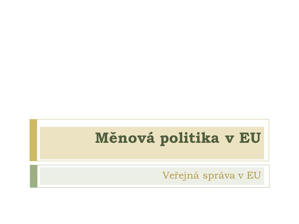 Měnová politika v EU Veřejná správa v EU