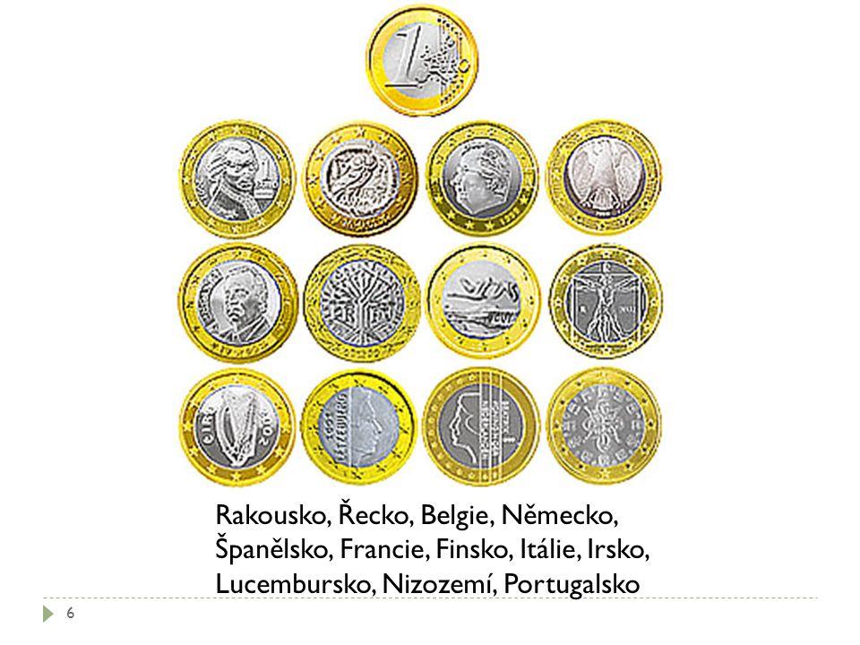 Rakousko, Řecko, Belgie, Německo, Španělsko, Francie, Finsko, Itálie, Irsko, Lucembursko, Nizozemí, Portugalsko 6