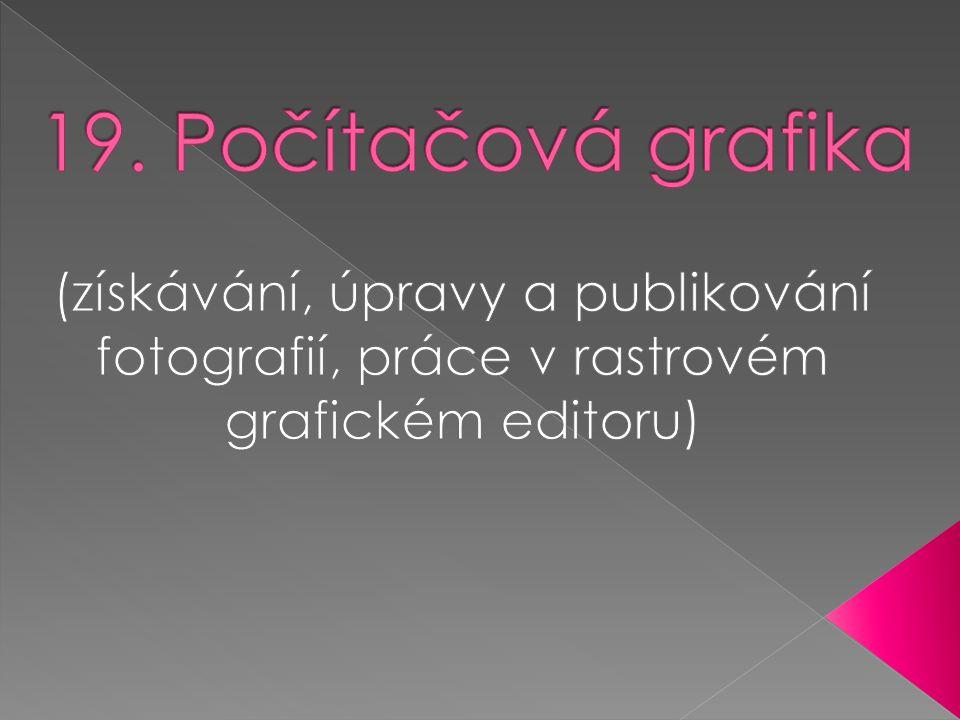  PROHLÍŽENÍ FOTEK: - Pomocí prohlížeče fotek  POŘIZOVÁNÍ FOTEK: - pomocí digitálního fotoaparátu (DF)  VYHLEDÁVÁNÍ FOTEK NA INTERNETU: - Seznam, Google (obrázky),..