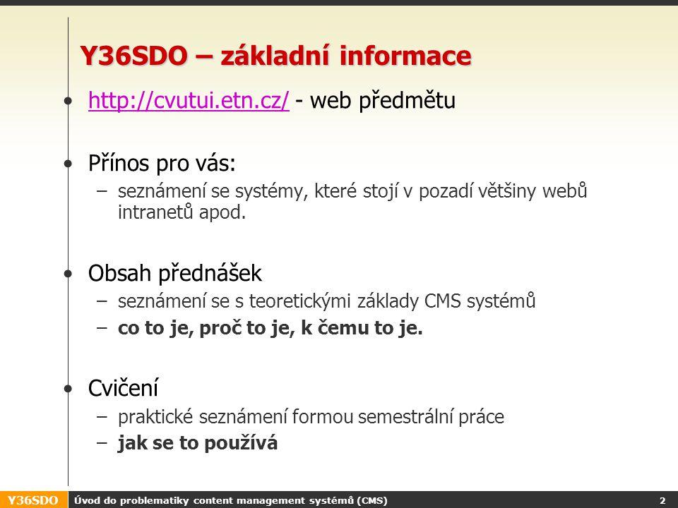 ET NETERA a.s. Správa digitálního obsahu v organizacích (Y36SDO) Přednáška č. 1 Úvod do problematiky content management systémů (CMS) Jiří Štěpán & Ma