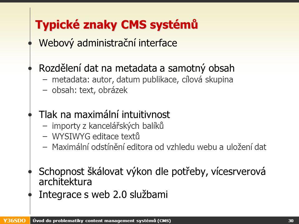 Y36SDO Úvod do problematiky content management systémů (CMS) 29 Rozdíly přístupů u různých typů CMS