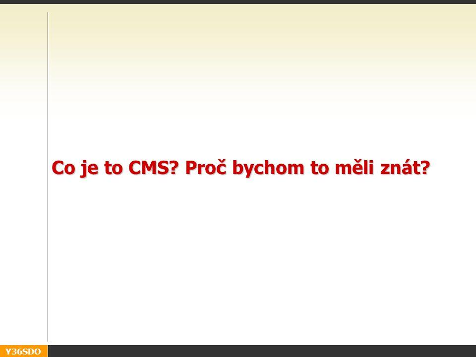"""Y36SDO Úvod do problematiky content management systémů (CMS) 5 Y36SDO – kontext předmětu Předmět úzce souvisí s """"Tvorba webových aplikací 1 a 2"""" –část"""