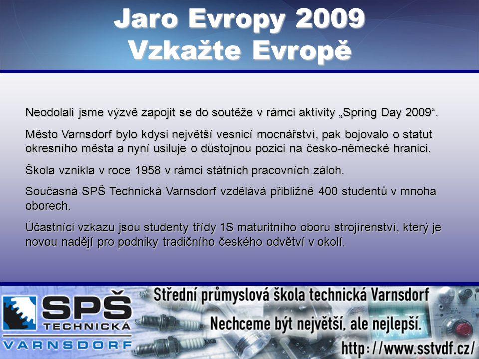 """Neodolali jsme výzvě zapojit se do soutěže v rámci aktivity """"Spring Day 2009 ."""