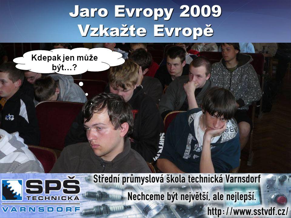 Jaro Evropy 2009 Vzkažte Evropě Kdepak jen může být…