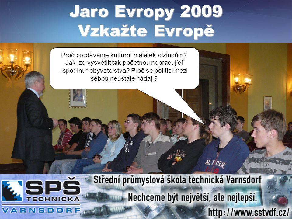 Jaro Evropy 2009 Vzkažte Evropě Proč prodáváme kulturní majetek cizincům.