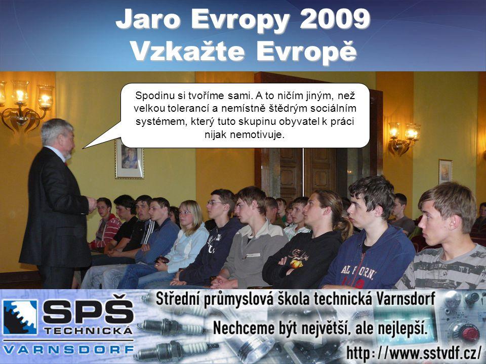 Jaro Evropy 2009 Vzkažte Evropě Spodinu si tvoříme sami.