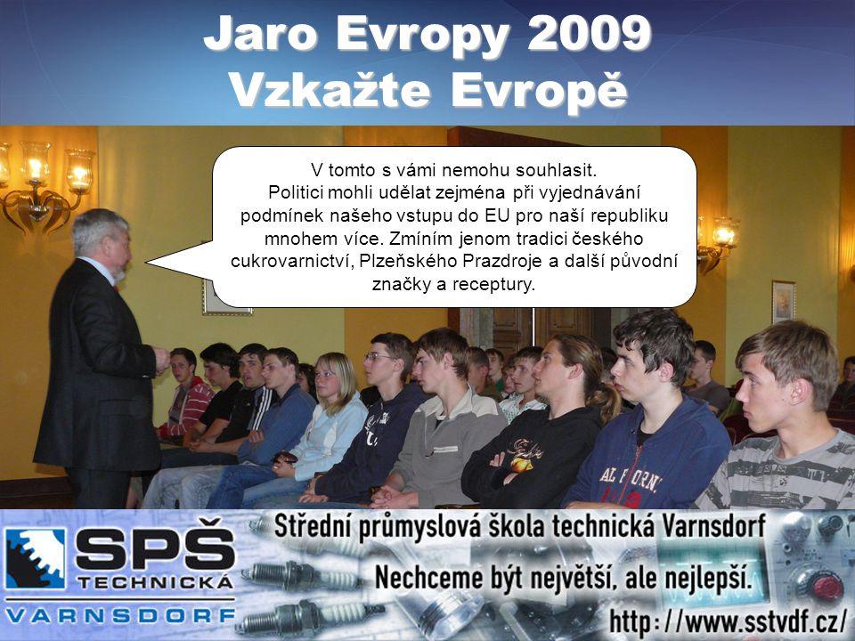 Jaro Evropy 2009 Vzkažte Evropě V tomto s vámi nemohu souhlasit.