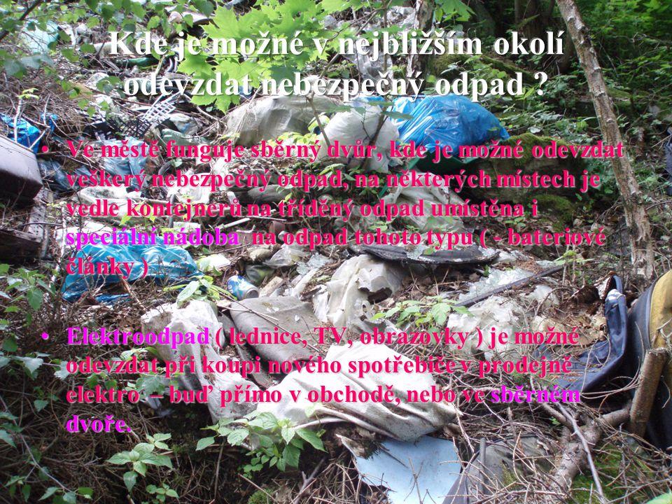 Ve městě funguje sběrný dvůr, kde je možné odevzdat veškerý nebezpečný odpad, na některých místech je vedle kontejnerů na tříděný odpad umístěna i spe