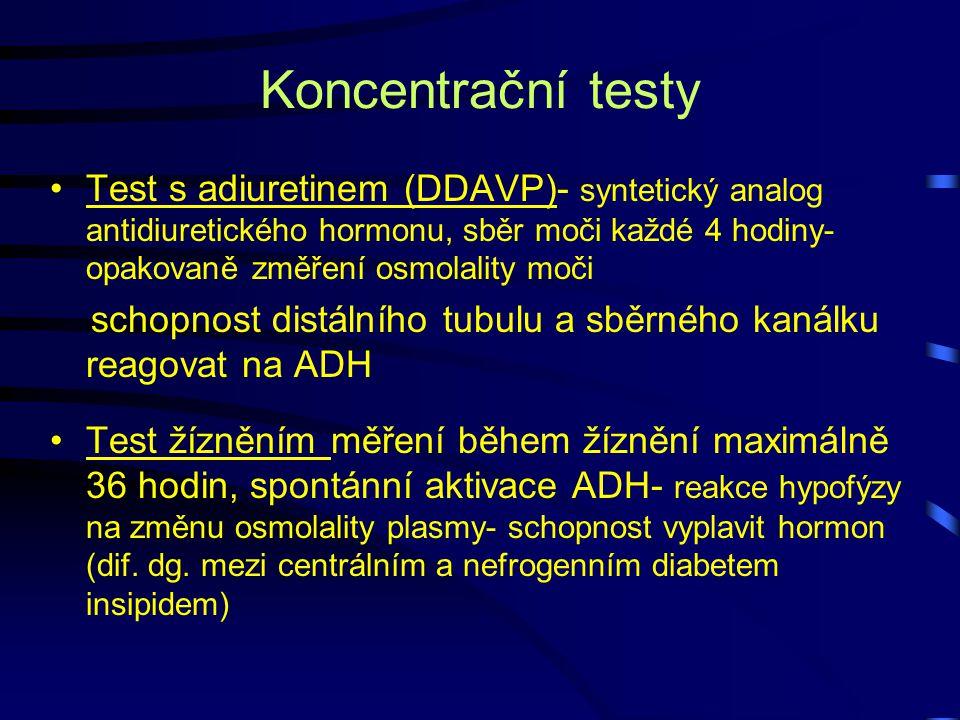 Koncentrační testy Test s adiuretinem (DDAVP)- syntetický analog antidiuretického hormonu, sběr moči každé 4 hodiny- opakovaně změření osmolality moči