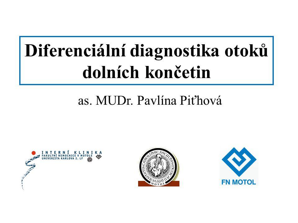 Diferenciální diagnostika otoků dolních končetin as. MUDr. Pavlína Piťhová