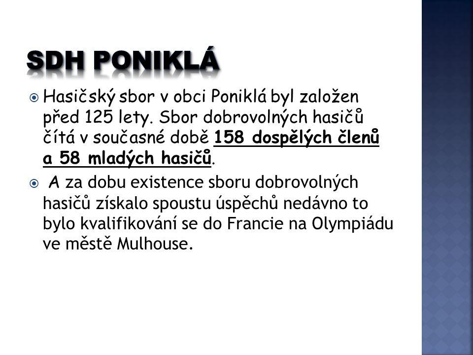  Hasičský sbor v obci Poniklá byl založen před 125 lety.