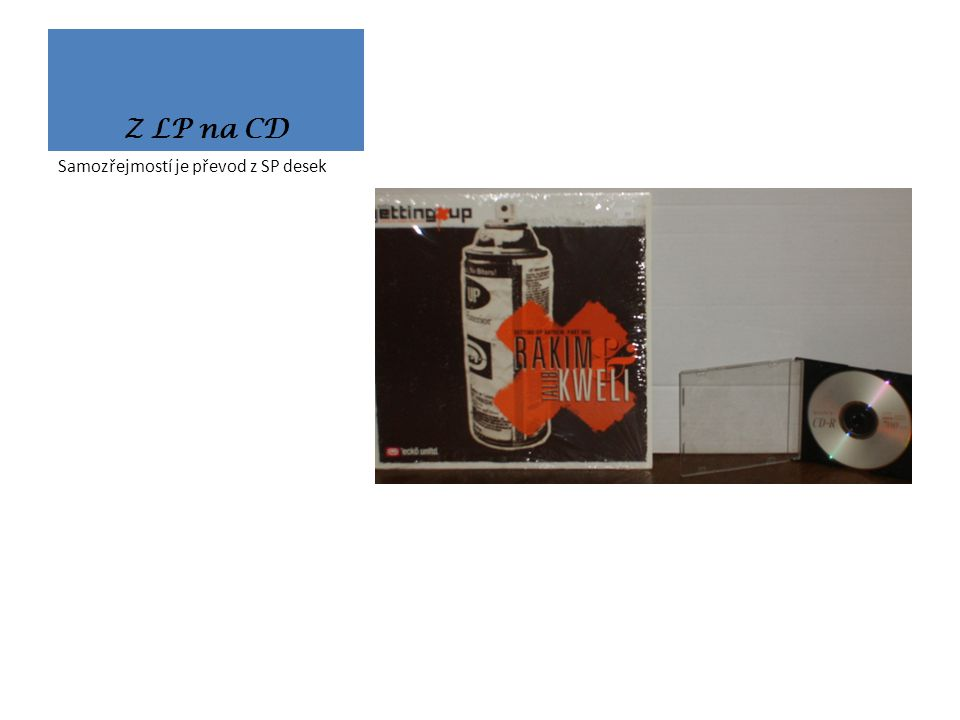 Z MC na CD Disk CD je limitován délkou 80 minut, kazety, které jsou delší než tento čas budou rozděleny po stranách.