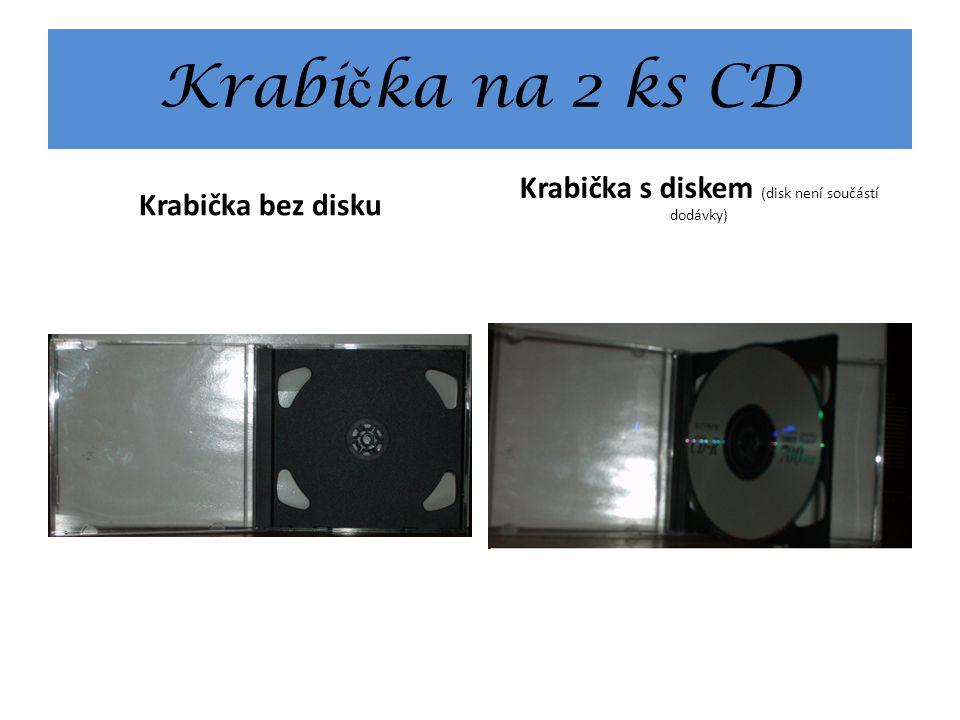 Krabi č ka na 2 ks CD Krabička bez disku Krabička s diskem (disk není součástí dodávky)