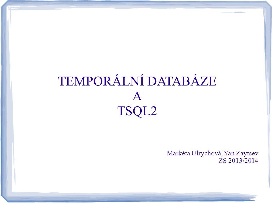 Temporální spojení (2) SQL: Rozbor případů  analýza překrývání časových intervalů v Zaměstnanci_plat a Zaměstnanci_funkce  4 případy - jednoduchý, ale dlouhý SQL SELECT dotaz TSQL2:  SELECT Zaměstnanci_plat.Jméno, Plat, Funkce FROM Zaměstnanci_plat, Zaměstnanci_funkce WHERE Zaměstnanci_plat.Jméno = Zaměstnanci_funkce.Jméno