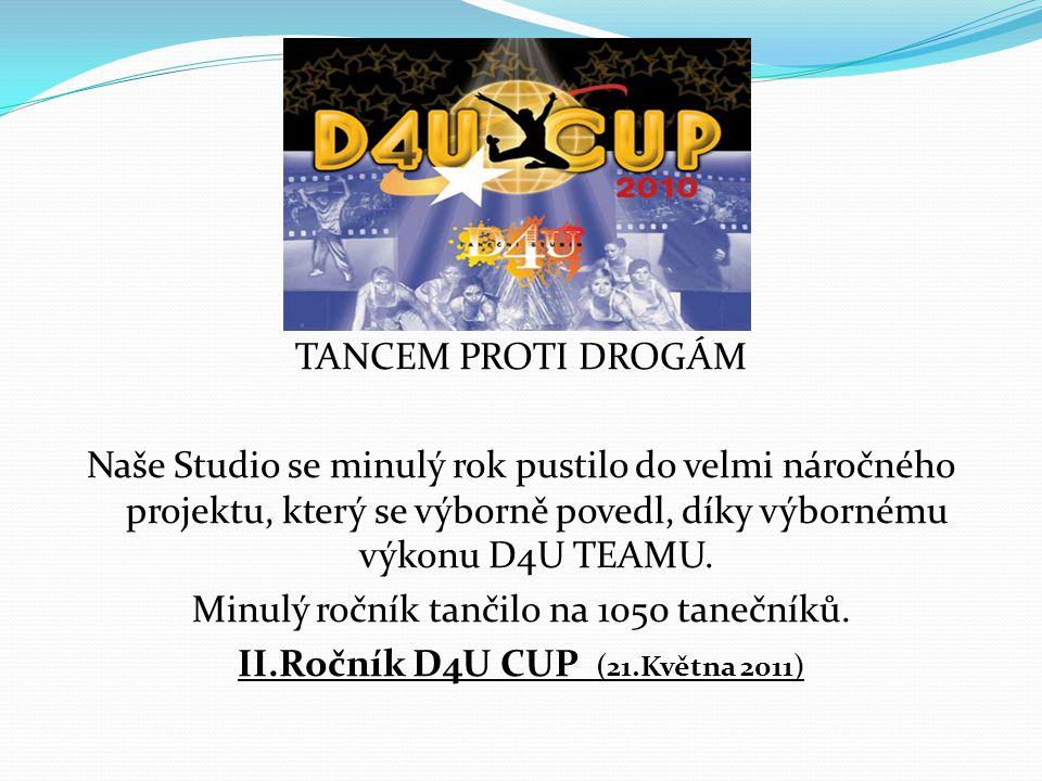 D TANCEM PROTI DROGÁM Naše Studio se minulý rok pustilo do velmi náročného projektu, který se výborně povedl, díky výbornému výkonu D4U TEAMU. Minulý