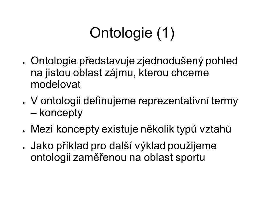 Ontologie (1) ● Ontologie představuje zjednodušený pohled na jistou oblast zájmu, kterou chceme modelovat ● V ontologii definujeme reprezentativní ter