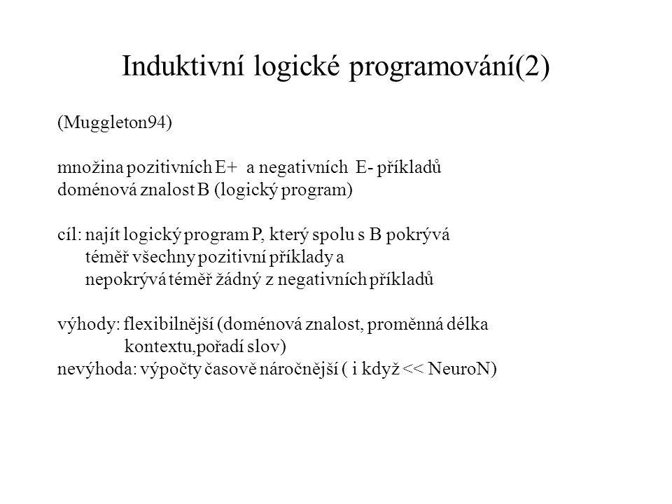 Induktivní logické programování(1) příklady jsou složeny z různého počtu elementů, mezi nimiž jsou vztahy, které jsou podstatné pro příslušnost (např.
