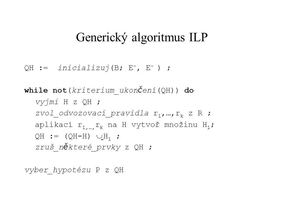 Specializace a generalizace hypotéza F je specializací G, právě když F je logickým důsledkem G G |= F (libovolný model G je i modelem F). Specializačn