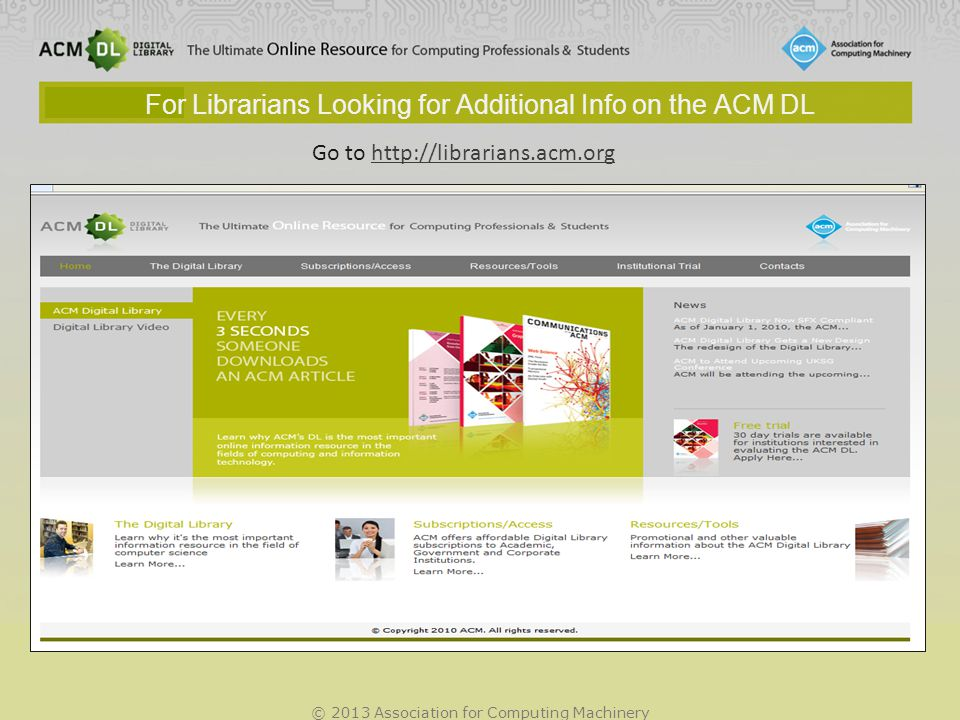 © 2013 Association for Computing Machinery For Librarians Looking for Additional Info on the ACM DL Go to