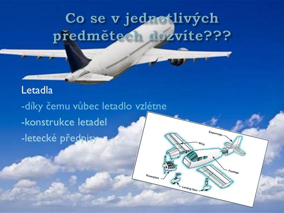 Letadla -díky čemu vůbec letadlo vzlétne -konstrukce letadel -letecké předpisy