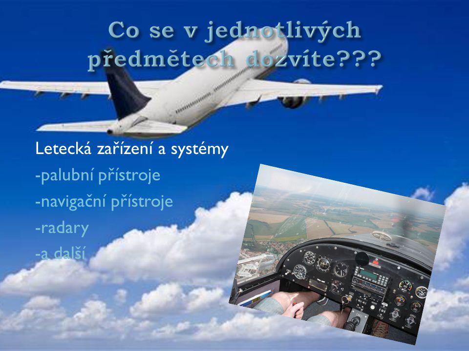 Letecká zařízení a systémy -palubní přístroje -navigační přístroje -radary -a další