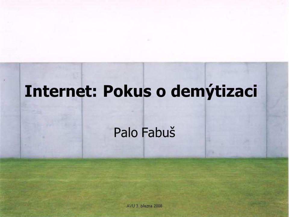 AVU 3. března 2008 Internet: Pokus o demýtizaci Palo Fabuš