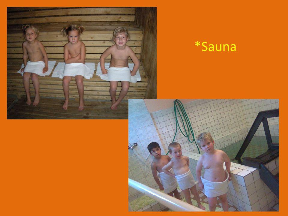 *Sauna