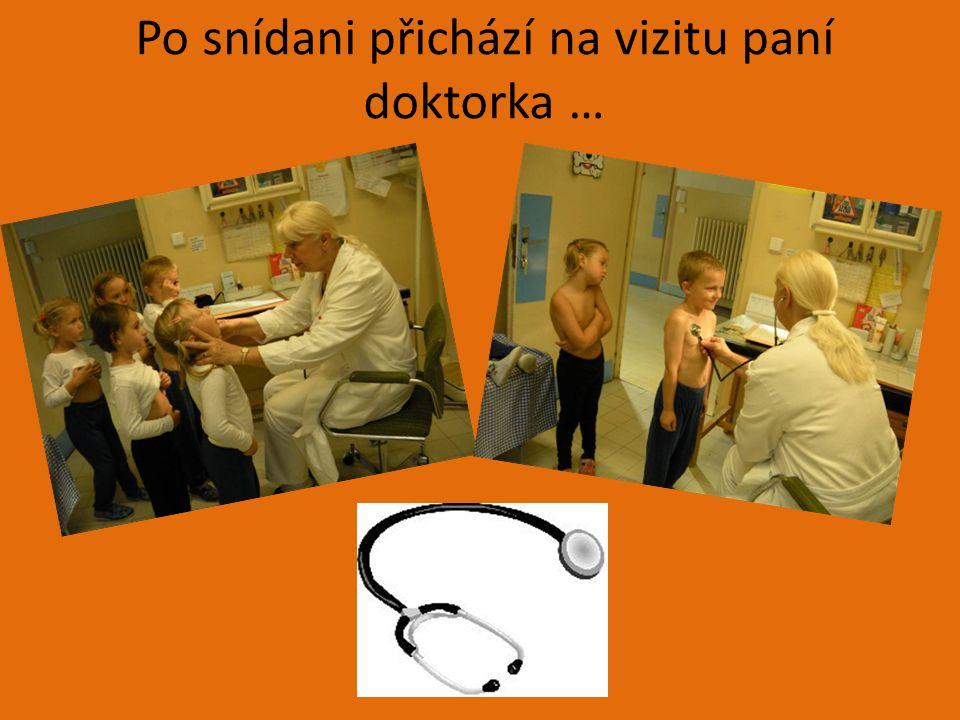 Co paní doktorka naordinovala …