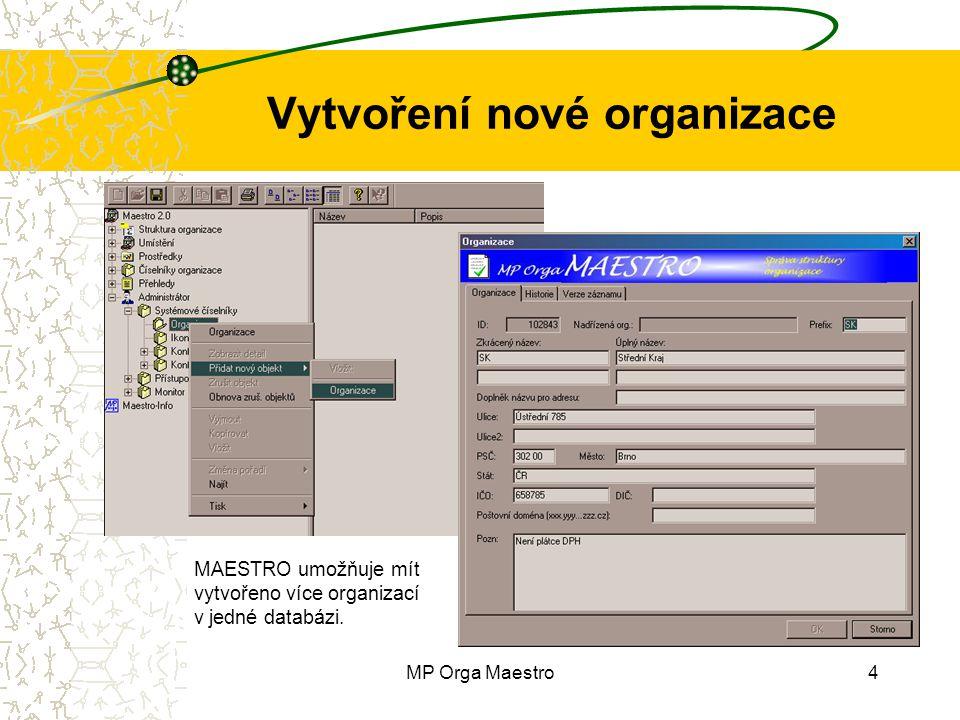 MP Orga Maestro4 Vytvoření nové organizace MAESTRO umožňuje mít vytvořeno více organizací v jedné databázi.