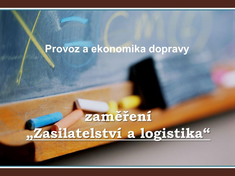 """Provoz a ekonomika dopravy zaměření """"Zasilatelství a logistika"""""""