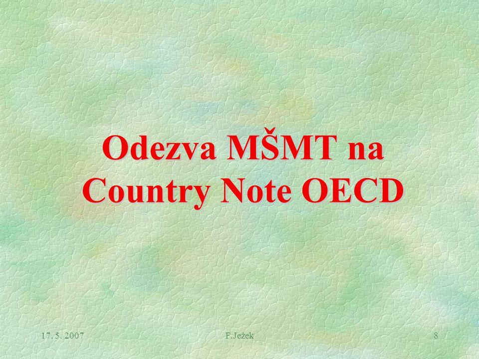 17. 5. 2007F.Ježek8 Odezva MŠMT na Country Note OECD