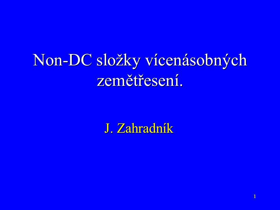 1 Non-DC složky vícenásobných zemětřesení. J. Zahradník