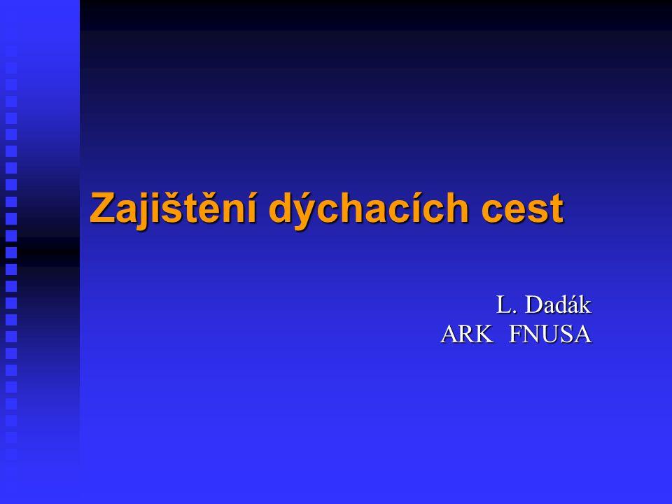 Zajištění dýchacích cest L. Dadák ARK FNUSA