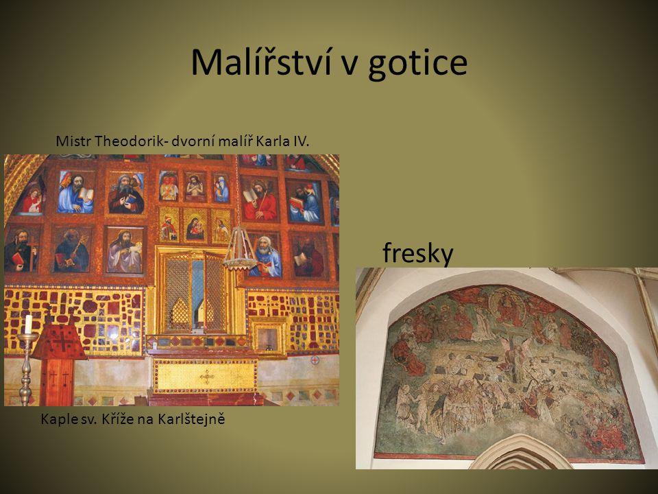 Malířství v gotice Mistr Theodorik- dvorní malíř Karla IV. Kaple sv. Kříže na Karlštejně fresky