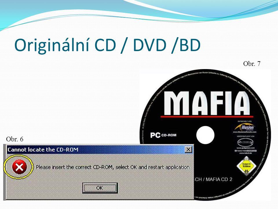 Originální CD / DVD /BD Obr. 6 Obr. 7