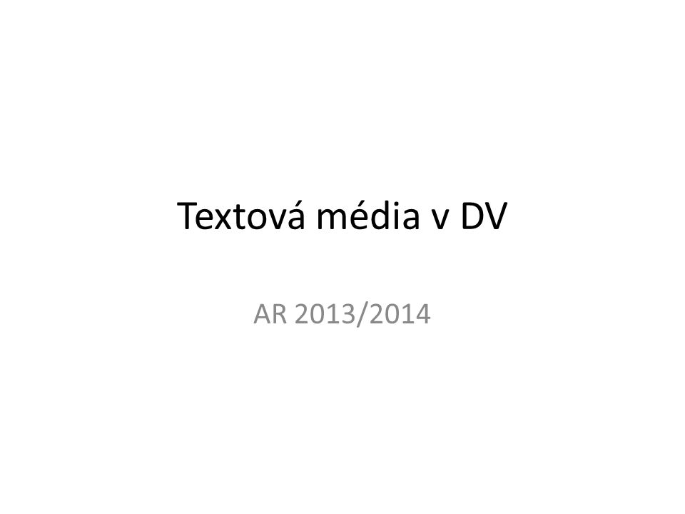 Textová média v DV AR 2013/2014